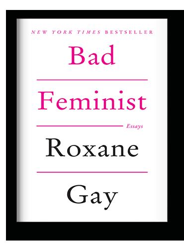 Bad Feminist by Roxane Gay on Scribd