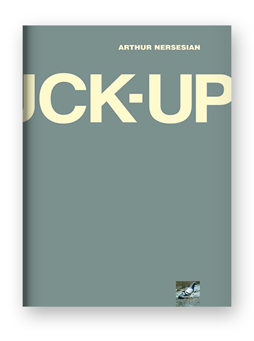The Fuck-Up by Arthur Nersesian on Scribd