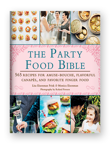 The Party Food Bible by Lisa Eisemann and Monica Eisemann