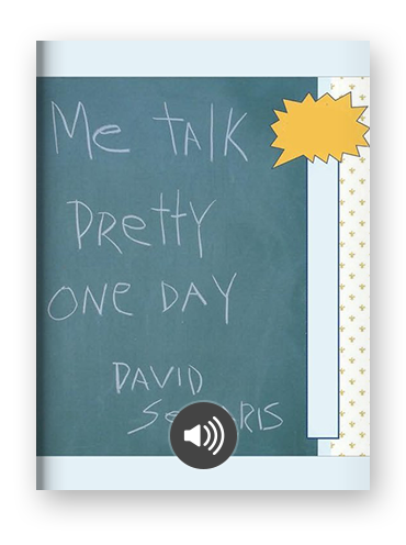 Me Talk Pretty One Day by David Sedaris on Scribd