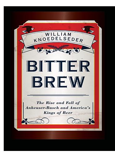 Bitter Brew by William Knoedelseder on Scribd