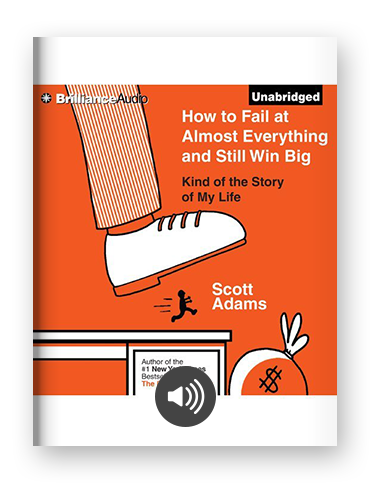 How to Fail at Almost Everything and Still Win Big by Scott Adams on Scribd