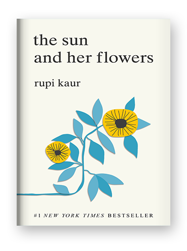The Sun and Her Flowers by Rupi Kaur on Scribd