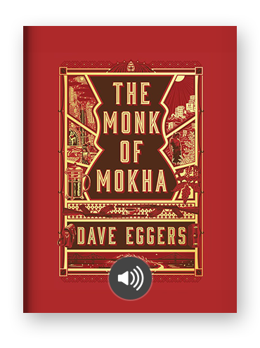 The Monk of Mokha by Dave Eggers on Scribd.png