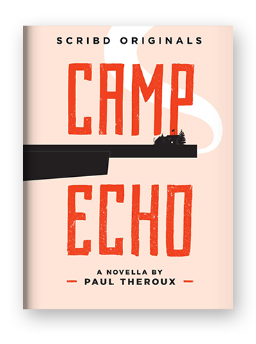 Camp Echo by Paul Theroux on Scribd.png