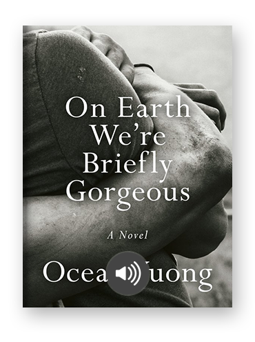 On Earth We're Briefly Gorgeous by Ocean Vuong on Scribd.png