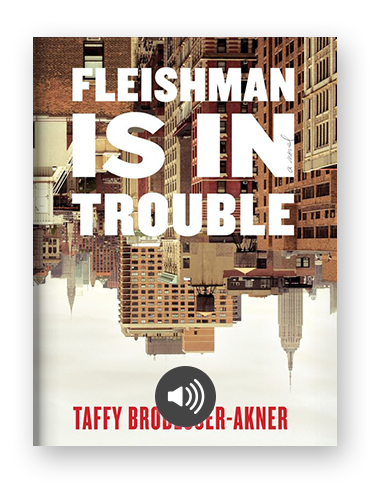Fleishman is in Trouble by Taffy Brodesser-Akner on Scribd.png