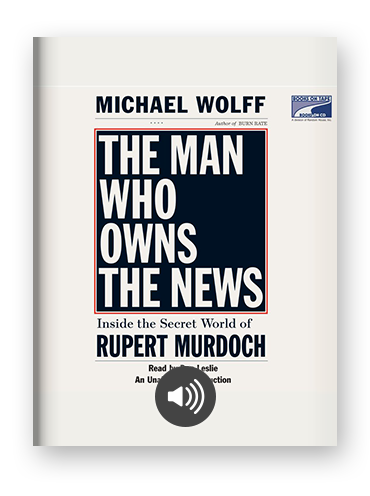 The Man Who Owns the News by Michael Wolff on Scribd.png