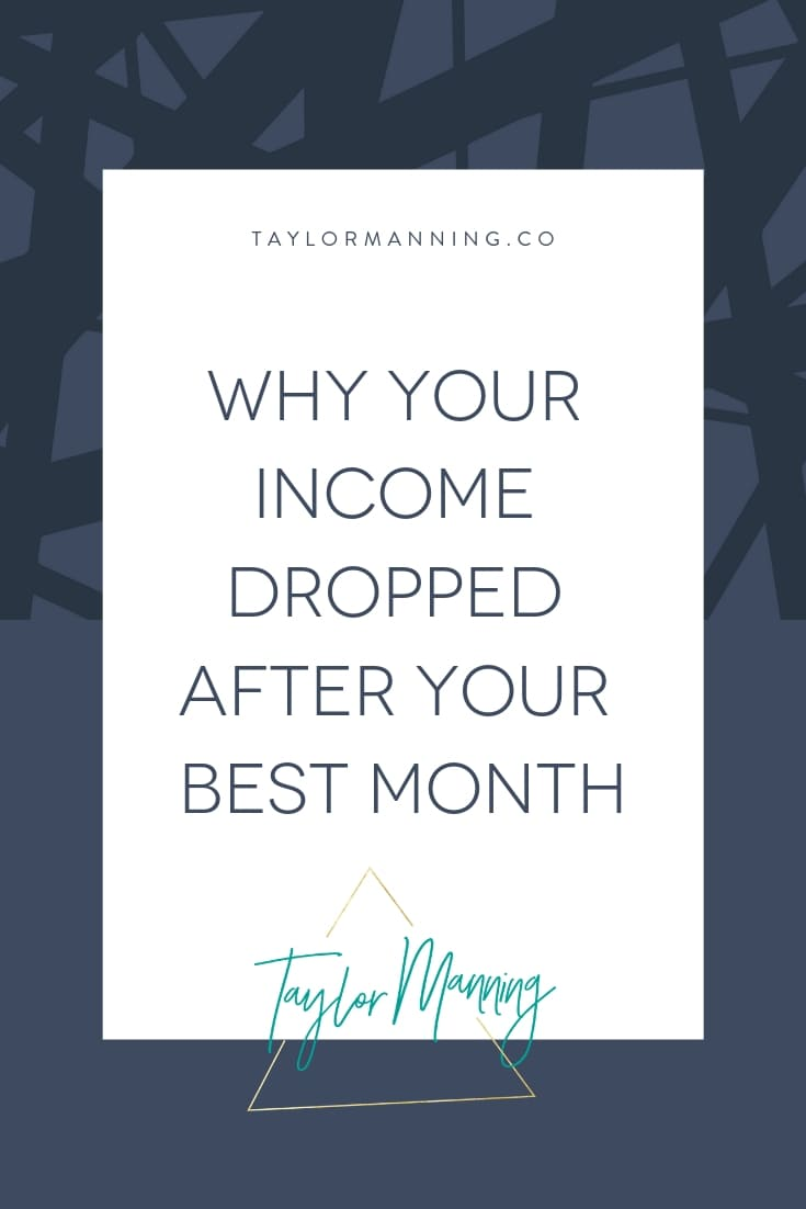Why Your Income Dropped After Your Best Month Ever