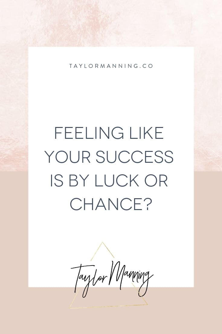 Feeling Like Your Success is by Luck or Chance? Impostor Syndrome?