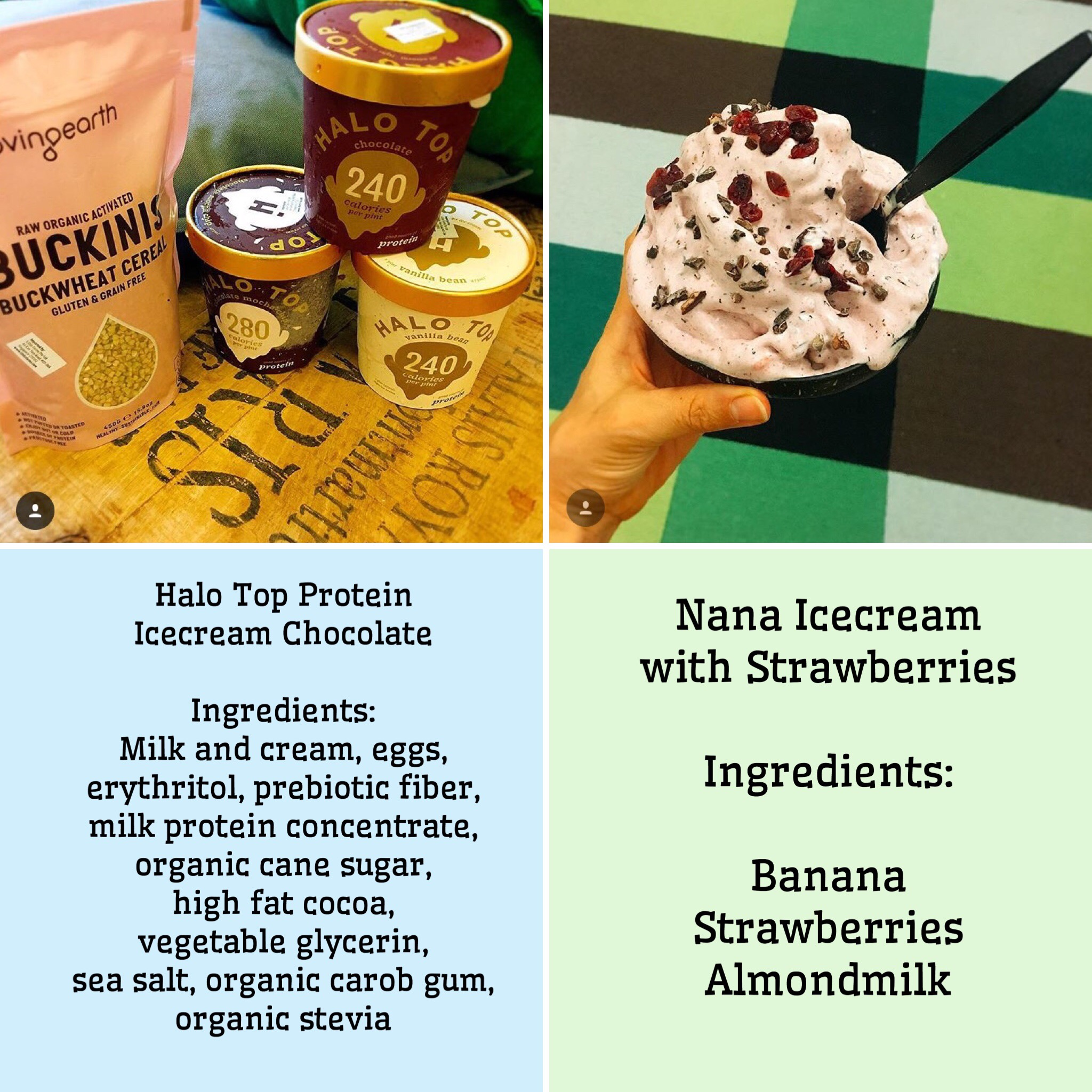 As you can see, the protein ice cream contains artificial sweetener, protein powder and other non-real food. The nana ice cream on the other hand has just three ingredients our body can work with.