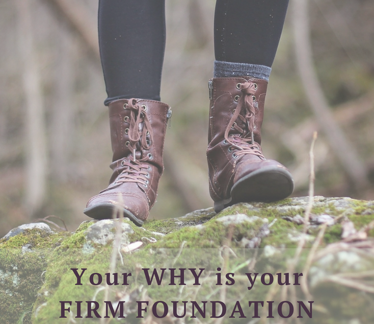 Your Why is your Firm Foundation.png