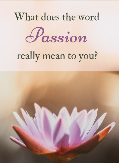 what does the word passion really meant to you.png