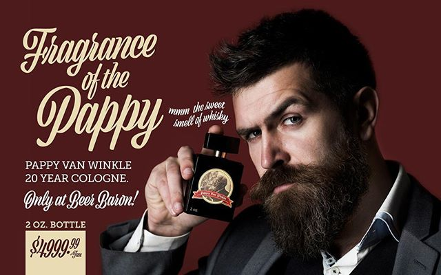 Now available — 🌬Fragrance of the Pappy! In collaboration with #pappyvanwinkle we have harnessed the sweet, sweet smells of whisky. With hints of clove and tobacco, you too can bask in the deep complex scent of mature bourbon barrels. . . Act now! 2oz for only $4999.99. Available at all Beer Baron locations while supplies last. . . #cologne #scent #yababy #mmm #sogood #tasty #yummy #hothothot #hotguys #whisky #whiskey #bourbon #thirsty #yum #aprilfools #april #yes #sexy #this