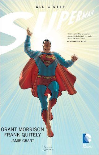 All-Star Superman  by Grant Morrison, Frank Quitely, and Jamie Grant.Published by DC Comics.