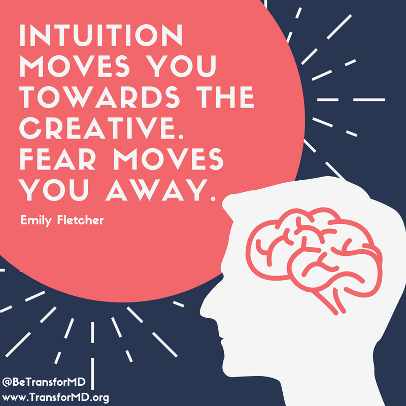 Intuition moves you towards the creative. fear moves you away. (1).png