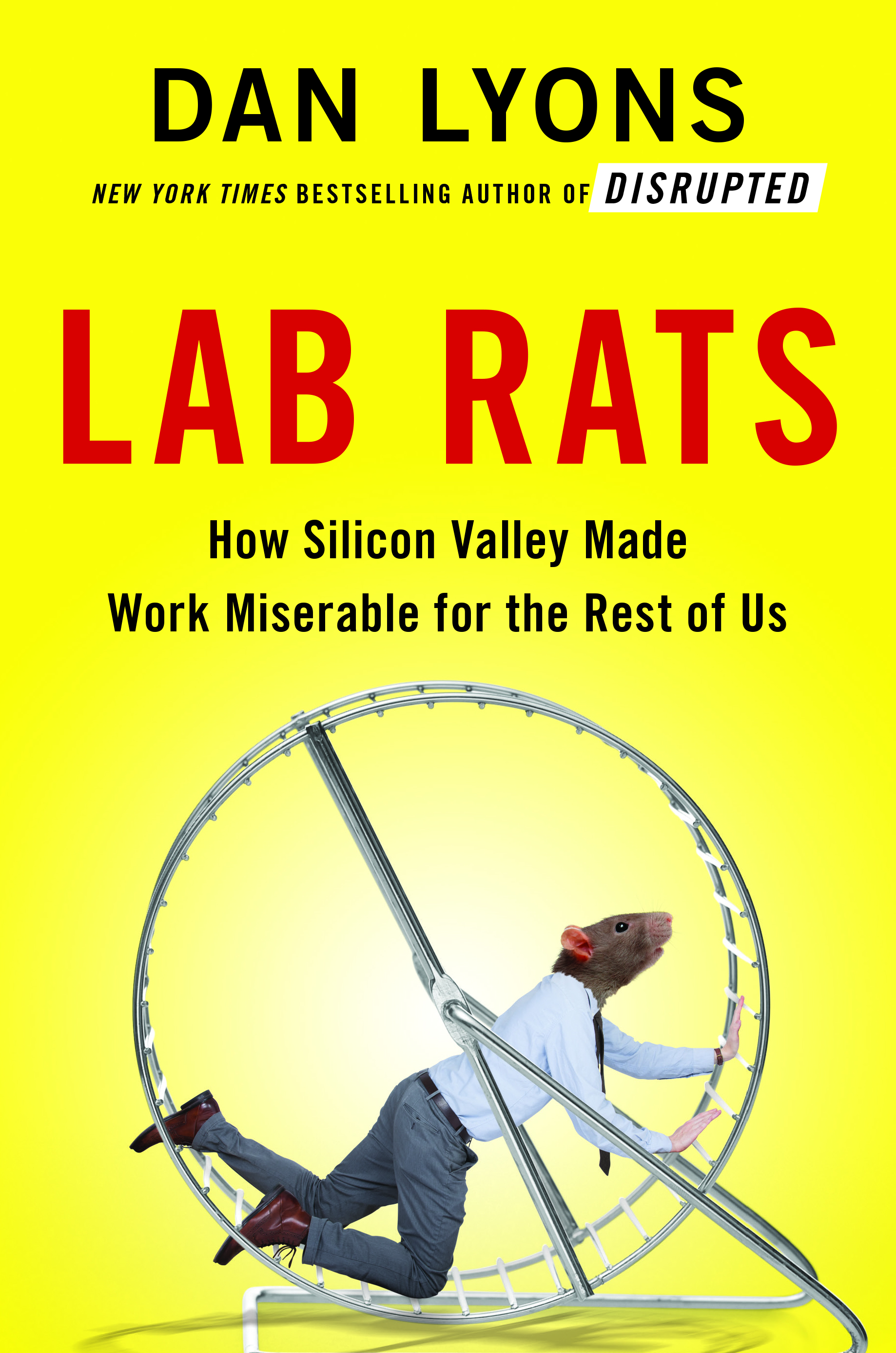- LAB RATS by Dan LyonsAt a time of soaring corporate profits and plenty of HR lip service about
