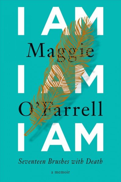 - I AM, I AM, I AM by Maggie O'FarrellAn astonishing memoir of the seventeen near-death experiences that have punctuated and defined O'Farrell's life. The childhood illness that left her bedridden for a year, a teenage yearning to escape that nearly ended in disaster. And, most terrifying of all, a struggle to protect her daughter from a condition that leaves her unimaginably vulnerable.Goodreads Reader's Choice Nominee, Amazon Top Books of the Year: Biography/Memoir