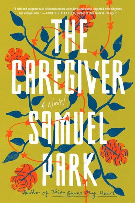 - THE CAREGIVER by Samuel ParkMara Alencar's mother Ana—woman who does everything in her power to care for her little girl—is Mara's moon, sun, and stars. They take turns caring for each other—in ways big and small. But when Ana becomes involved with a civilian rebel group, Mara is forced to emigrate to California and become a caregiver to a dying woman. It's here that she begins to grapple with her past and starts to uncover vital truths about her mother, herself, and what it means to truly take care of someone.Real Simple's Best Books of 2018