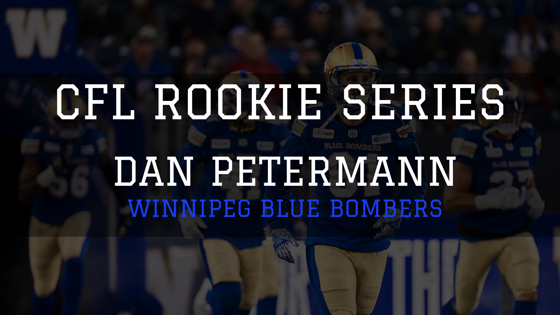 Dan Petermann - CFL Rookie Series
