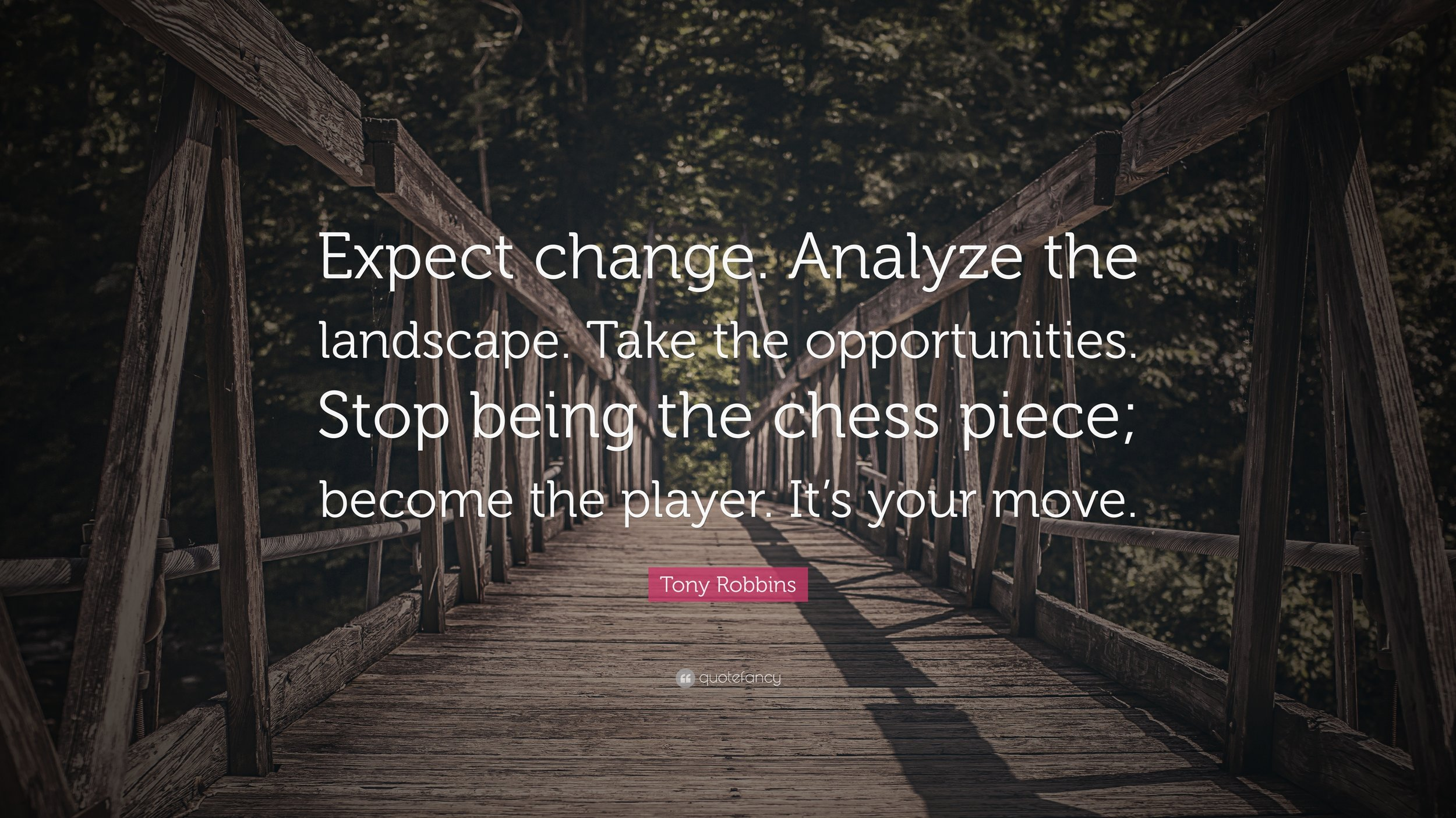 238200-Tony-Robbins-Quote-Expect-change-Analyze-the-landscape-Take-the.jpg