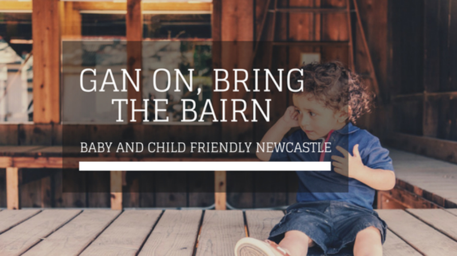 Gan on bring the bairn. Baby and child friendly Newcastle. exercise with baby exercise with kids eating out with baby eating out with children Newcastle shopping entertainment bringing in baby