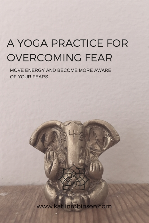 A Yoga Practice for Overcoming Fear