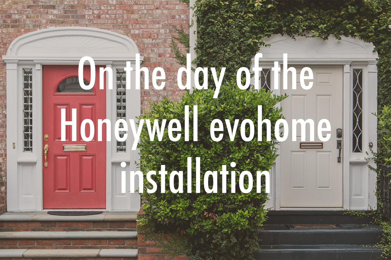 Day of honeywell evohome installation.jpg