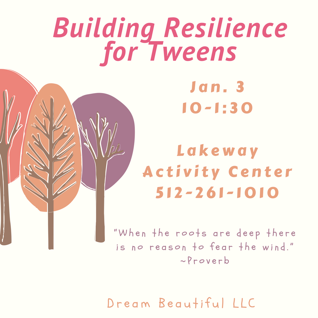 Tween Resilience Workshop coming in January. Stay Tuned!-1.png