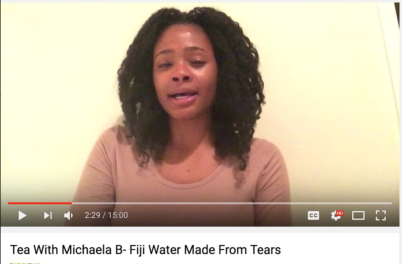 Tea_With_Michaela_B-_Fiji_Water_Made_From_Tears_-_YouTube_and_Adobe_Audition_CC_2015.jpg
