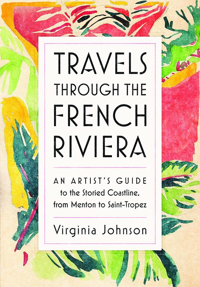 Travels Through the French Riviera, Artisan Books, 2018
