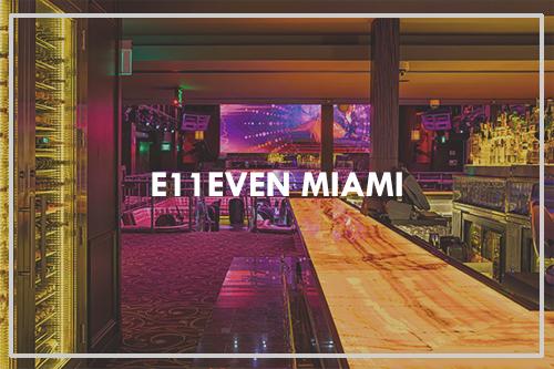 E11even Miami Featured Project