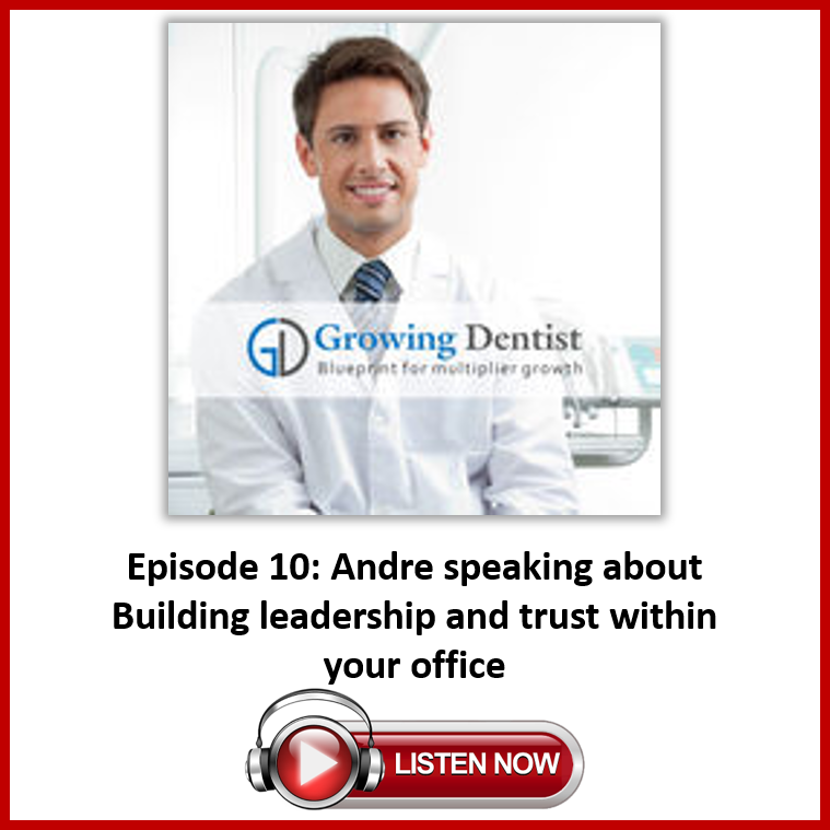 Growing Dentist Podcast Episode 10