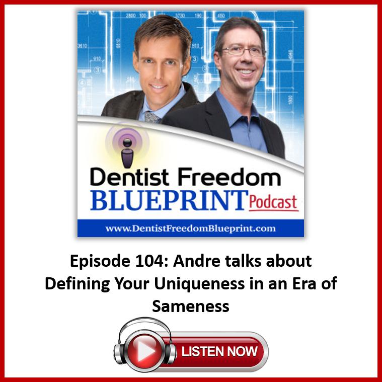 Dentist Freedom Blueprint Podcast Episode 104