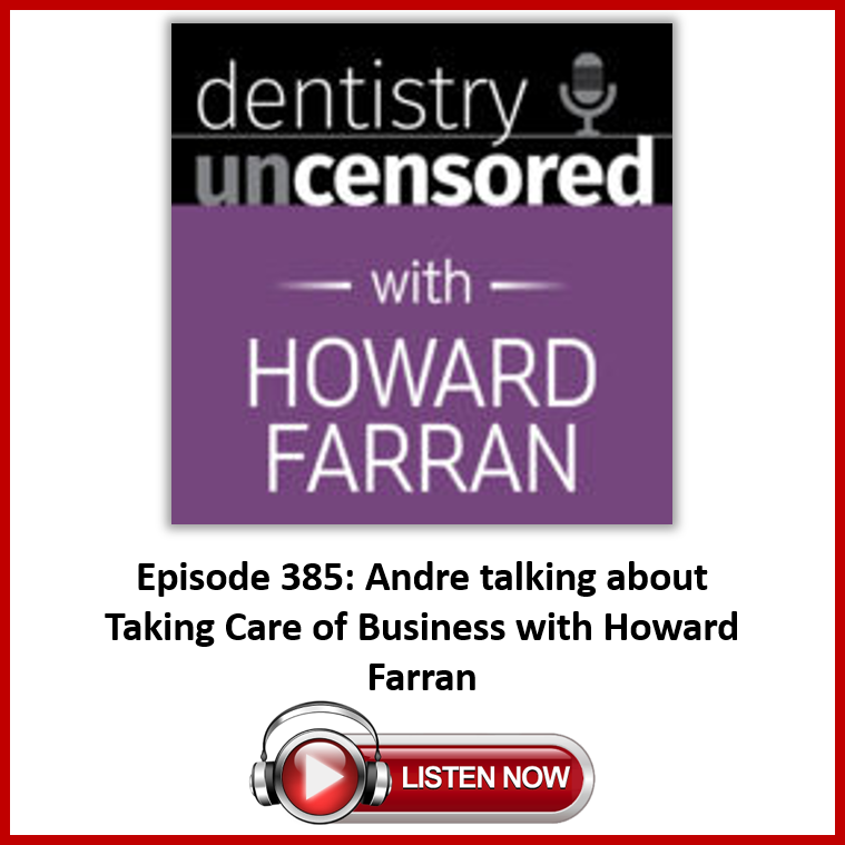 Dentistry Uncensored Podcast Episode 385 with Howard Farran