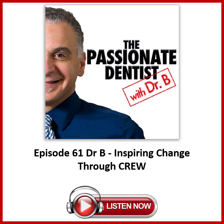 The Passionate Dentist Episode 61 with Dr B