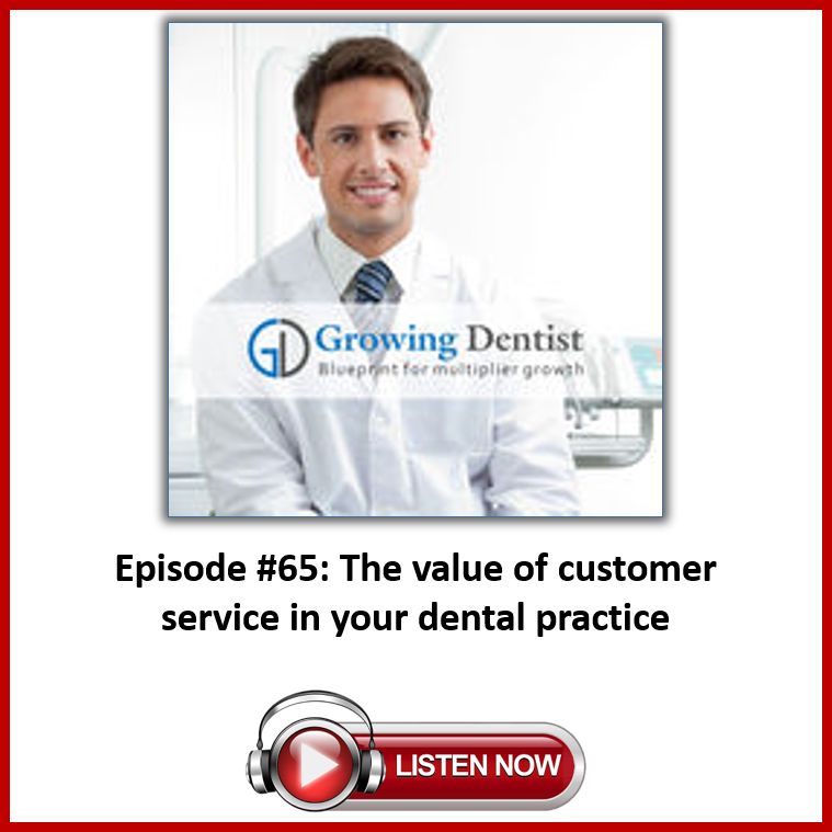 Growing Dentist Podcast Episode 65
