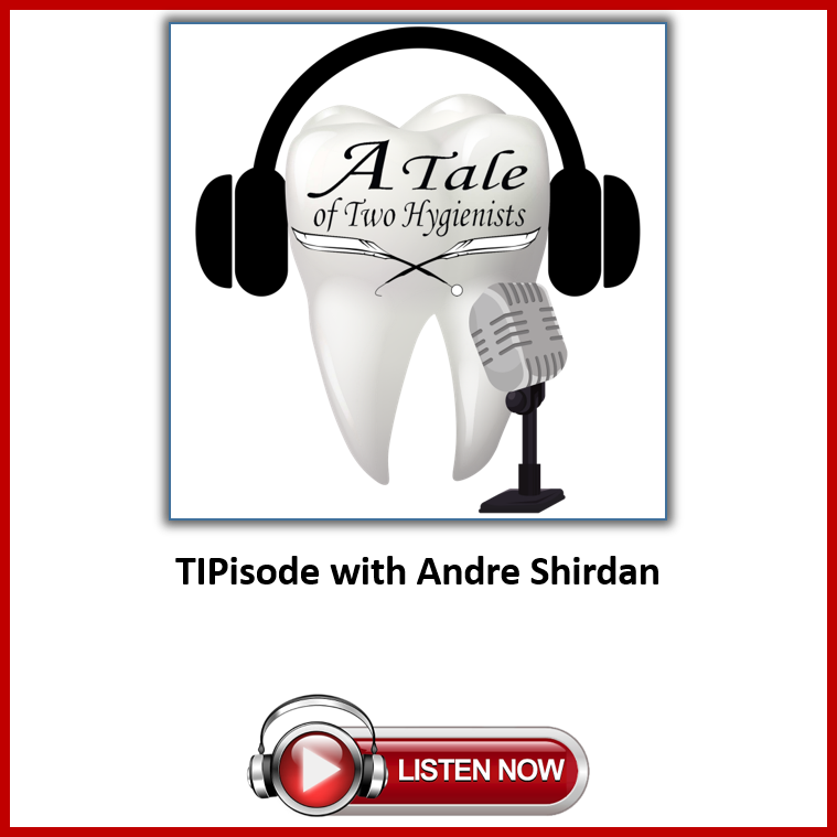 A Tale of Two Hygienists Podcast TIPisode