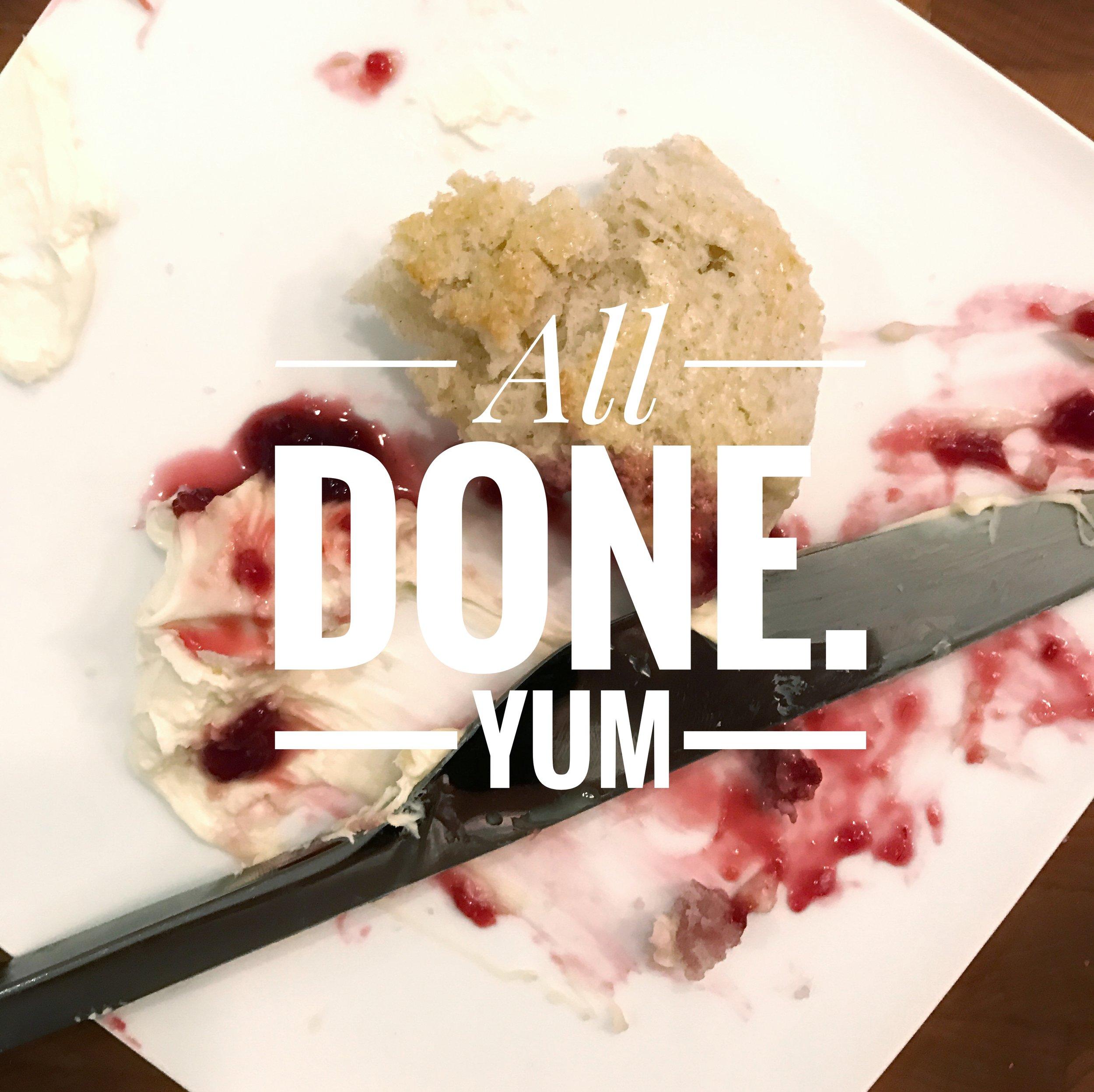 All Done. Scones, cream and jam.