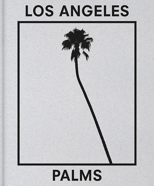 Title: Los Angeles Palms  Publisher: FW: Books  ISBN nr.:99789490119546  Price: €35.00  >   buy