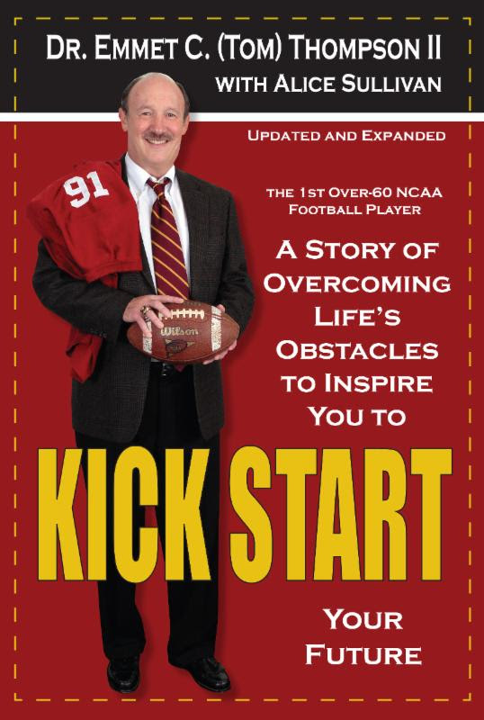 The new updated and expanded edition of  Kick Start , by Dr. Emmet C. (Tom) Thompson II, released January 31. 2017 from Clovercroft Publishing. (Roark Photography photo)