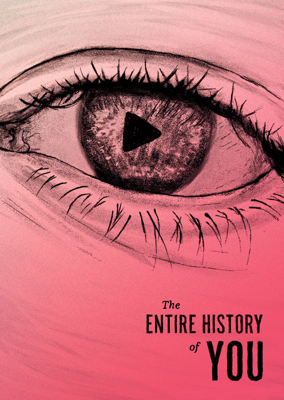 The Entire History of You