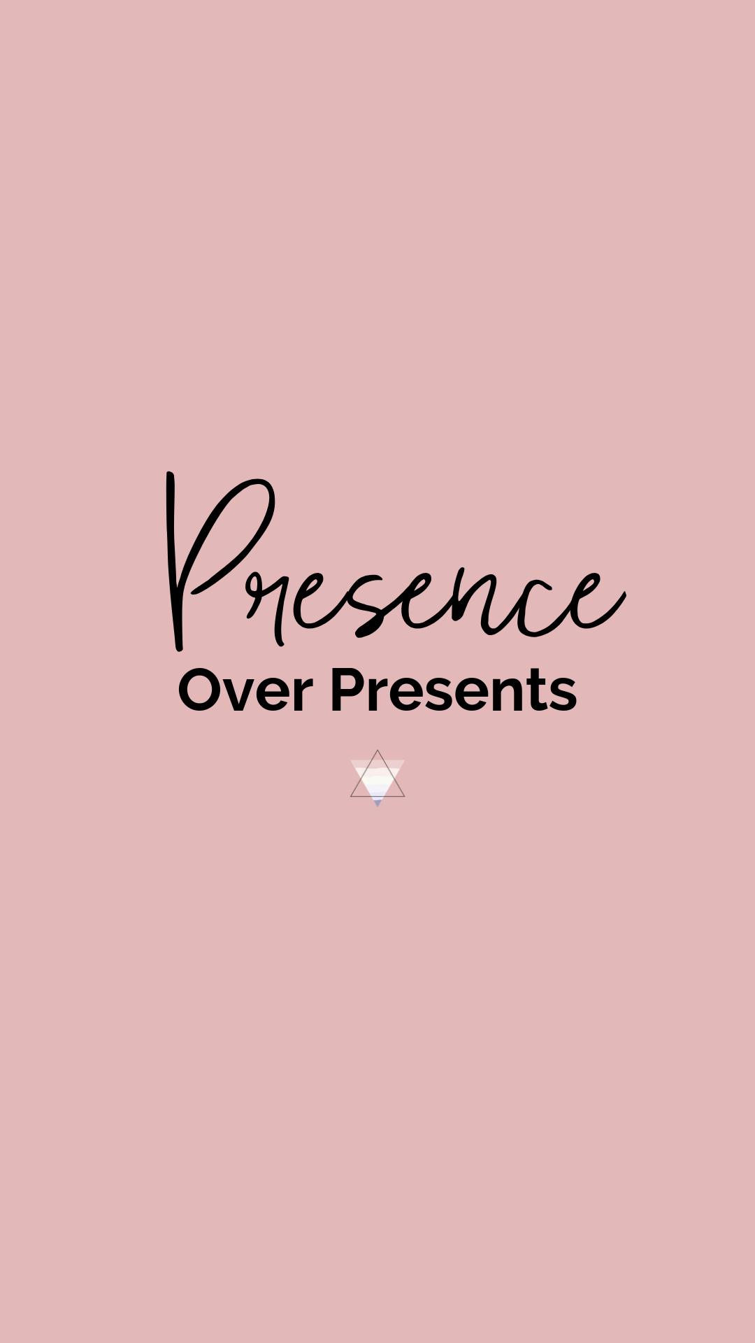 Presence over Presents - IG .png
