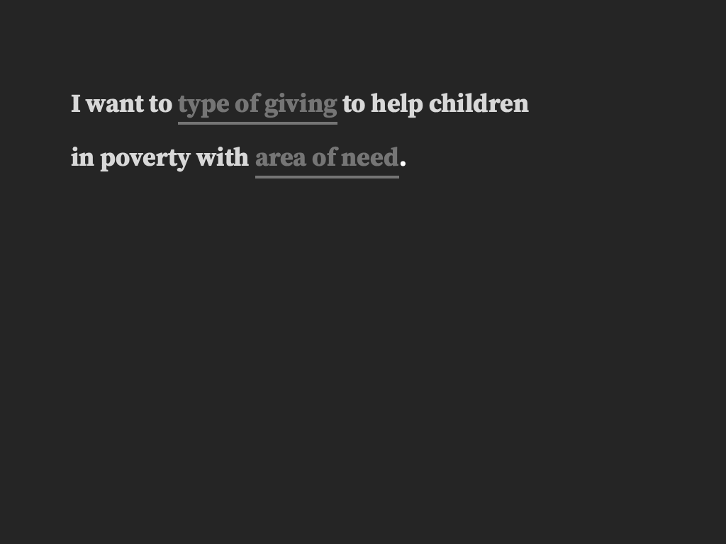 The screen starts off grey with two criteria to be determined: type of giving and area of need.