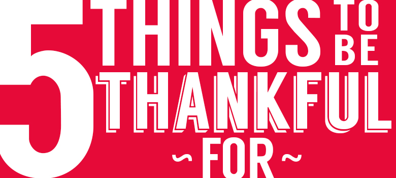 5_Things_To_Be_Thankful_For.jpg