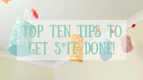 Top-Ten-tips-to-get-sit-done.png