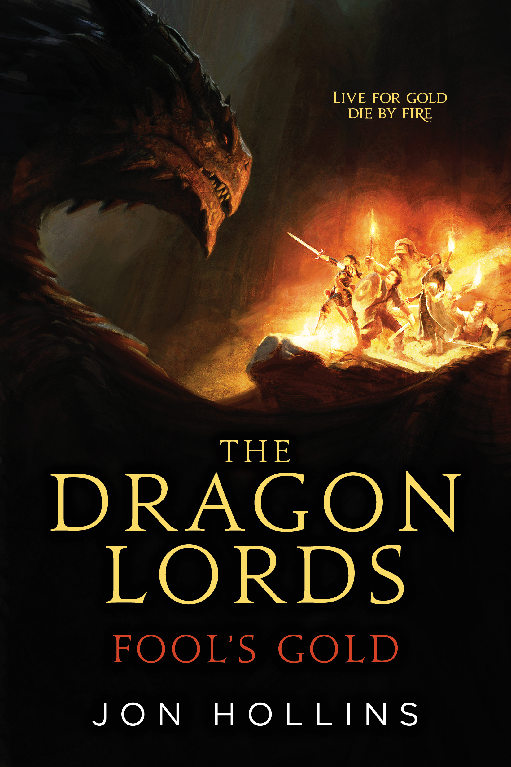 THE DRAGON LORDS: FOOLS GOLD by Jon Hollins