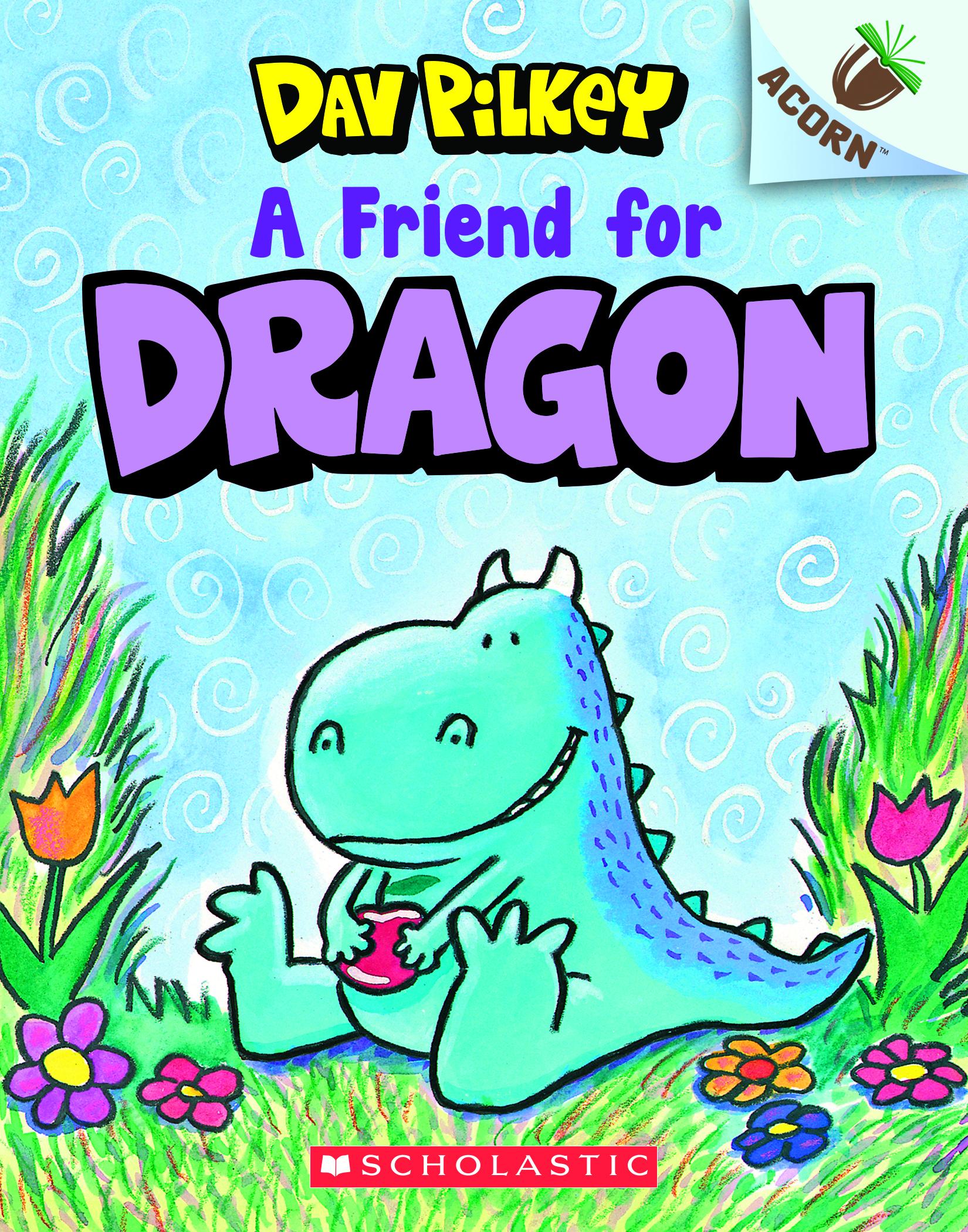 A Friend for Dragon by Dav Pilkey