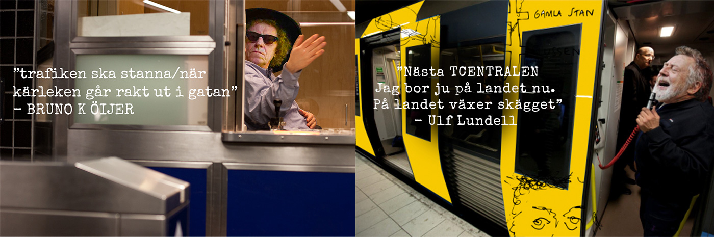 (Left image) Bruno K Öijer sits in sl stand and drops some lines (Right image) Ulf Lundell acts as tram operator and shouts out next stop...