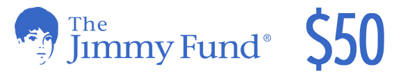 $50 to The Jimmy Fund